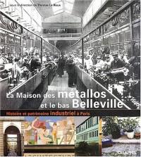 La Maison des métallos : Histoire et patrimoine industriels du Bas-Belleville à Paris