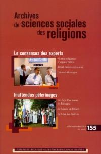 Archives de sciences sociales des religions, N° 155, Juillet-sept : Le consensus des experts ; Inattendus pèlerinages