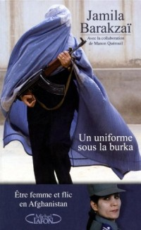 Un uniforme sous la burqa : Etre femme et flic en Afghanistan