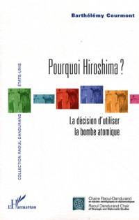 Pourquoi Hiroshima
