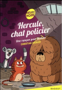 Hercule, chat policier - Une rançon pour Bichon