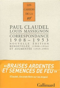 Correspondance: (1908-1953). «Braises ardentes, semences de feu»