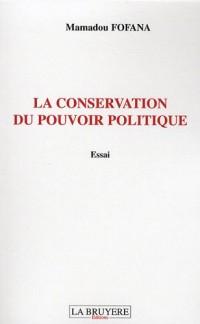 La conservation du pouvoir politique