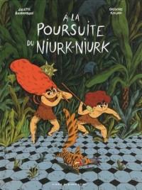 A la poursuite de Niourk-Niourk
