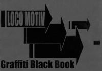 Loco-motiv/black book graffity