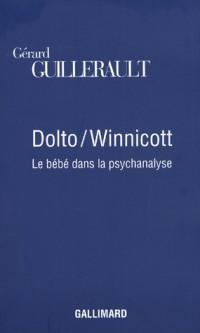 Dolto / Winnicott : Le bébé dans la psychanalyse