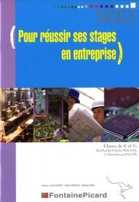 Pour réussir ses stages en entreprise : SEE2; Classes de 4e et 3e, SEGPA, EREA (LEA), MFR, CFA, 3e d'insertion ou DP6, CPA
