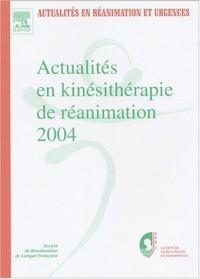 Actualités en kinésithérapie de réanimation 2004 : XVIIe Congrès de la Société de kinésithérapie de réanimation
