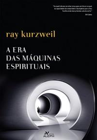 A Era das Máquinas Espirituais (Em Portuguese do Brasil)