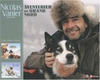 Nicolas Vanier, Aventurier au Grand Nord : Deux albums illustrés : L'Odyssée sibérienne ; Loup