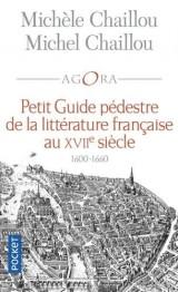 Petit guide pédestre de la littérature française au XVIIe siècle [Poche]