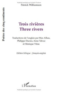 Trois rivières : Edition bilingue français-anglais