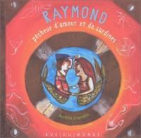 Raymond le pêcheur d'amour et de sardines