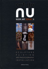 Art du Nu II Nude Art Today : Edition Internationale 2010-2011