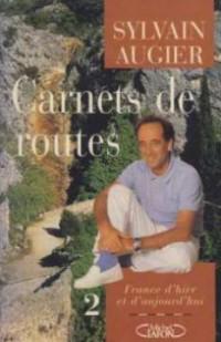 Carnets de routes Tome 2 : France d'hier et d'aujourd'hui