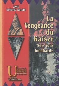 La Veangeance du Kaiser (New-York bombardé)