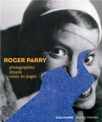 Roger Parry : Photographies, dessins, mises en pages