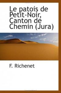 Le patois de Petit-Noir, Canton de Chemin (Jura)