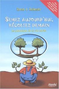 Semer aujourd'hui, récolter demain : Le paradoxe de la vie facile