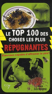Top 100 du repugnant et de l'infect (le)