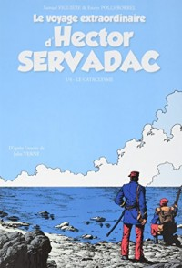 Le voyage extraordinaire d'Hector Servadac - tome 1 le cataclysme (01)