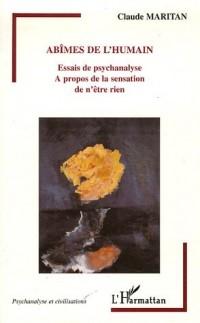 Abîmes de l'humain : Essais de psychanalyse A propos de la sensation de n'être rien