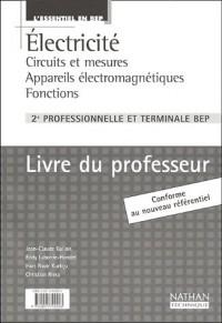 L'Essentiel en BEP : Electricité : Circuits et mesures - Appareils électroménagers - Fonctions, BEP (Manuel du professeur)