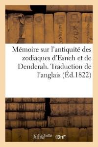 Mémoire Sur l Antiquite Zodiaques  ed 1822