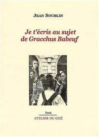 Je t'écris au sujet de Gracchus Babeuf