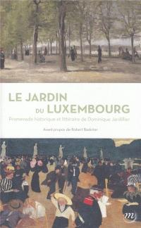 Le jardin du Luxembourg : Promenade historique et littéraire