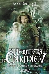 Les Héritiers d'Enkidiev - tome 11 Double allégeance
