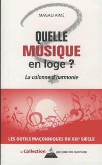 Quelle musique en loge ? : La colonne d'harmonie