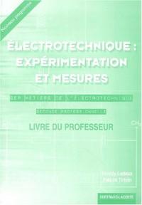 Electrotechnique : expérimentation et mesure Corrigés 2nde professionnelle, BEP métiers de l'Electrotechnique, Livre du professeur