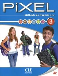 Methode Pixel Livre de l'Eleve + DVD ROM (Audio + Video) Niveau 3