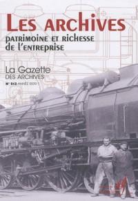 La gazette des Archives, N° 213 : Les archives : patrimoine et richesse de l'entreprise