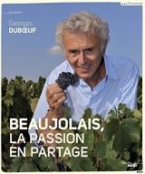 Beaujolais, la passion en partage