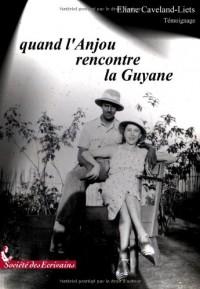 Quand l'Anjou rencontre la Guyanne