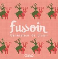 FUSSOIR - Générateur de plaisir