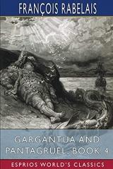 Gargantua and Pantagruel, Book 4 (Esprios Classics)