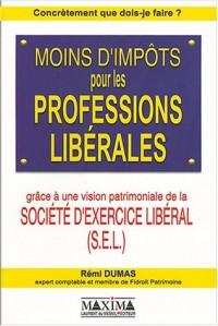 Moins d'impots pour les professions libérales : Une vision patrimoniale de la société d'exercice libérale