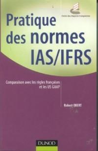 Pratique des normes IAS/IFRS : Comparaison avec les règles françaises et les US GAAP