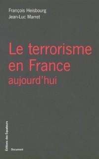 Le terrorisme en France aujourd'hui