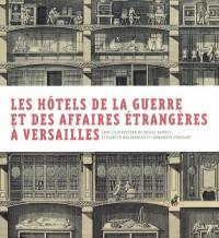 Les hôtels de la Guerre et des Affaires étrangères à Versailles : Deux ministères et une bibliothèque municipale du XVIIIe au XXIe siècle