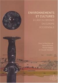 Environnements et cultures à l'âge du Bronze en Europe occidentale
