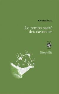Le temps sacré des cavernes, de Chauvet à Lascaux : Les hypothèses de la science