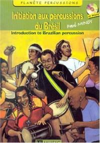Initiation aux percussions du Brésil Volume 1