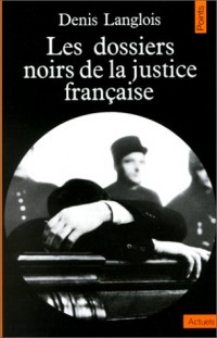Les Dossiers noirs de la justice française