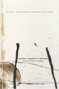 Chemins, Fougeres et Detours, un Tour du Monde en Ardeche