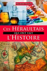 Ces Héraultais qui ont fait l'histoire