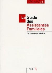 Le Guide des Assistantes Familiales 2006 : Le nouveau statut